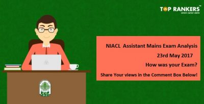 NIACL Assistant Mains Exam Analysis 23rd May 2017- How was your Exam?