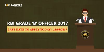 RBI Grade B Officer 2017 Application Last Date Today : 23rd May 2017