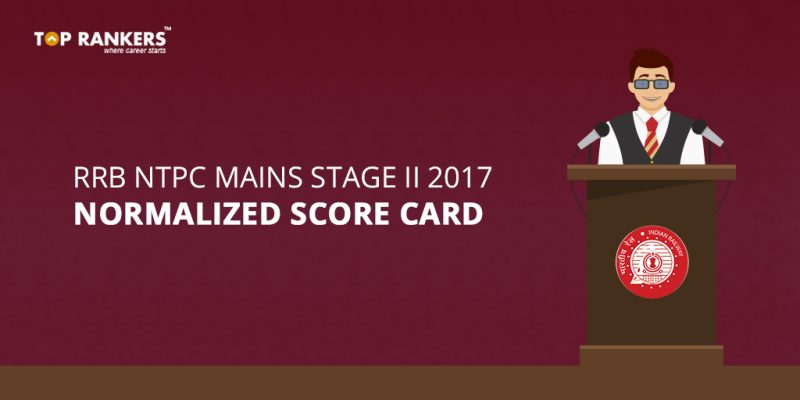 RRB NTPC Mains Stage 2 Normalized Score Card