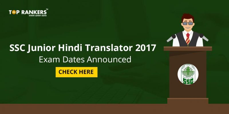 SSC Junior Hindi Translator 2017 Exam Dates