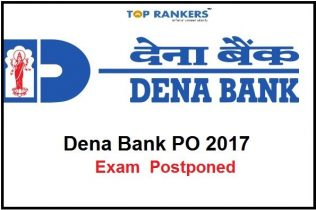 Dena Bank PGDBF PO 2017 Exam Postponed – Check Details