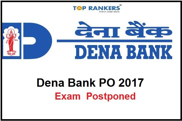 Dena Bank PGDBF PO 2017 Exam Postponed