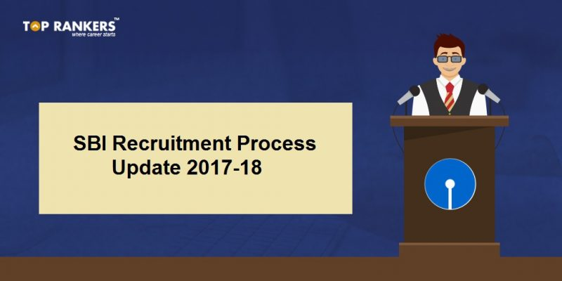 SBI Recruitment 2017-18 Process Update