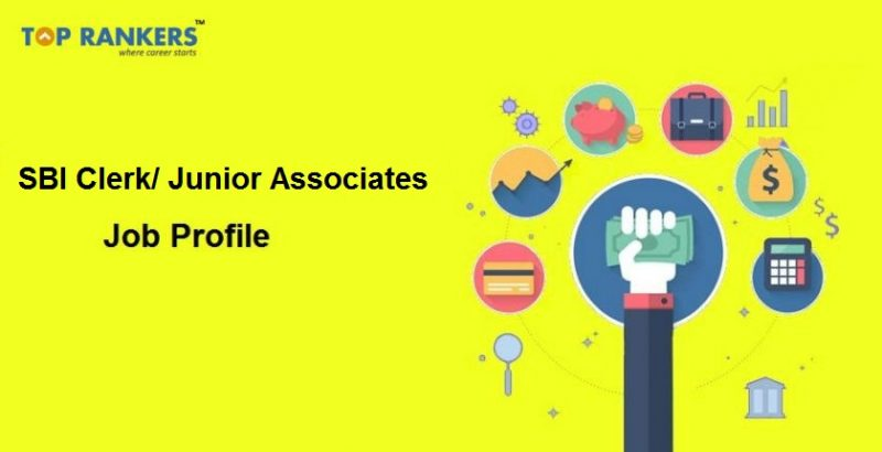 SBI Clerk Junior Associate Job Profile