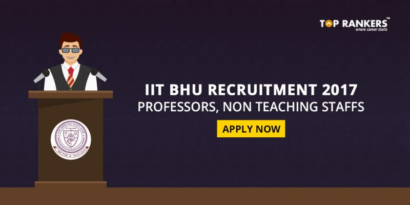 IIT BHU Recruitment 2017