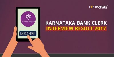 Karnataka Bank Clerk Interview Result 2017 – Check Here