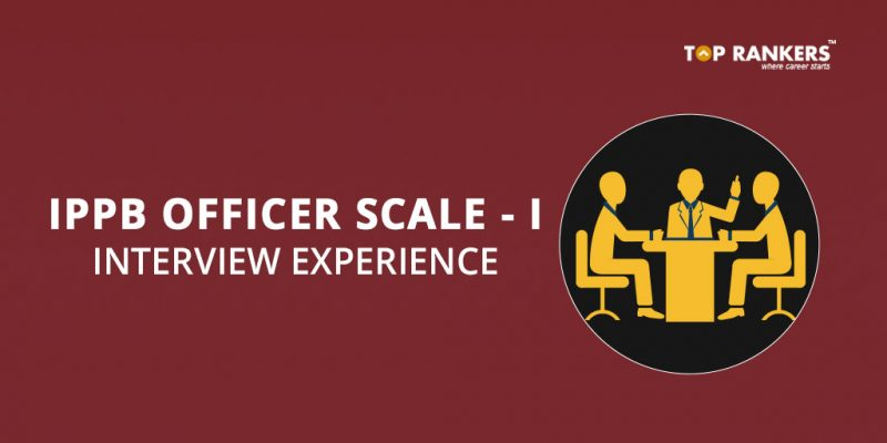 IPPB Officer Scale 1 Interview Experience