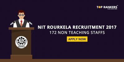 NIT Rourkela Recruitment 2017 – Apply Online for 172 Non-Teaching Staffs