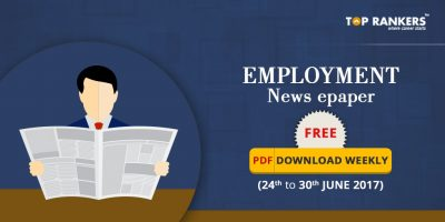 EMPLOYMENT NEWS EPAPER 24TH TO 30TH JUNE 2017 DOWNLOAD FREE PDF