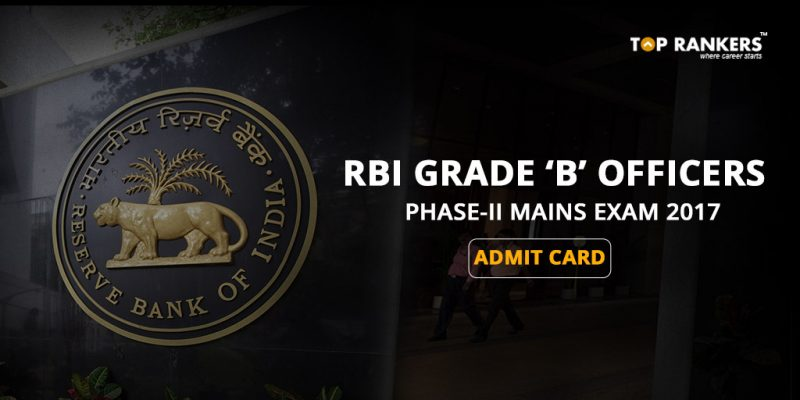 RBI Grade B Phase 2 Mains Admit Card 2017