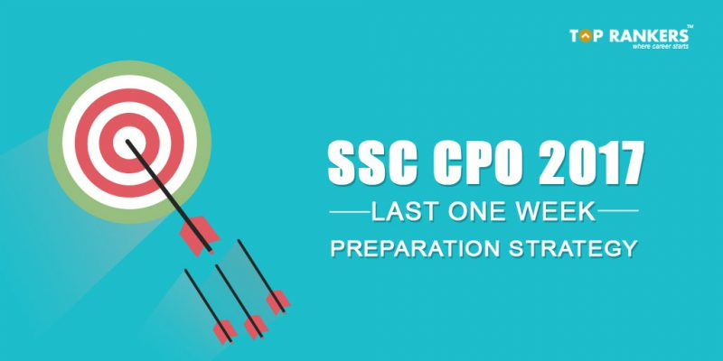 Last One Week Preparation Strategy for SSC CPO 2017