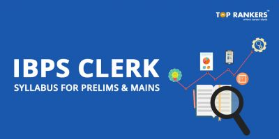 IBPS Clerk Syllabus 2019 – Check Prelims & Mains Detailed Syllabus
