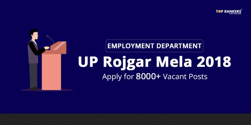 Employment Department UP Rojgar Mela 2018 - Apply for 8000+ Vacant Posts