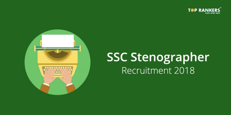 SSC Stenographer Recruitment 2018 - Apply for Grade C & D Posts
