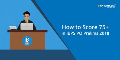 How to Score 75+ in IBPS PO Prelims 2019