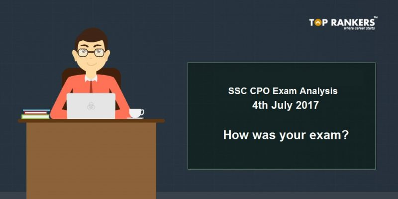 SSC CPO Exam Analysis 4th July 2017