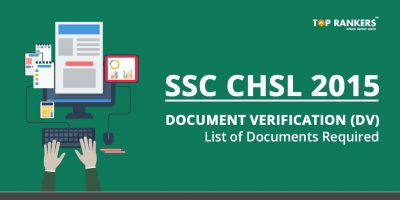 SSC CHSL 2015 Document Verification (DV) – List of Documents Required