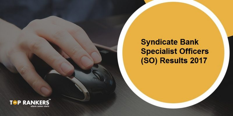 Syndicate Bank Specialist Officers Results 2017
