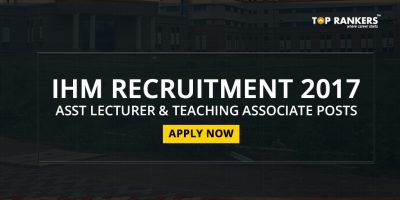 IHM Recruitment 2017- Apply for Assistant Lecturer and Teaching Associate Posts