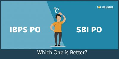 IBPS PO vs SBI PO : Which is Better?
