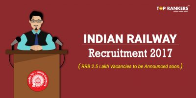 Indian Railway Recruitment 2017 | RRB 2.5 Lakh Vacancies to be announced soon
