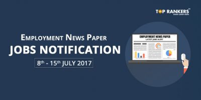 Employment News Paper 8th to 15th July 2017 Job Highlights