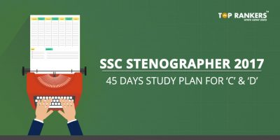 45 Days Study Plan for SSC Stenographer 2017- For Grade C and D Exam