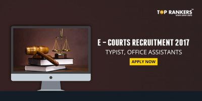 e-Courts Recruitment 2017 – Apply for Typists, Office Assistant & other posts.