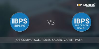 IBPS PO vs IBPS RRB Officer Scale I | Job Profile Comparison