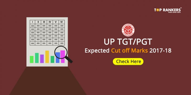 UP TGT/PGT Expected Cut off marks 2017-18, Result, Merit
