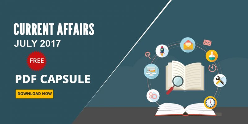 Current Affairs July 2017 PDF