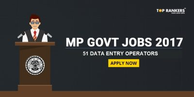 MP Govt Jobs 2017: 51 Data Entry Operator Posts – Apply Now