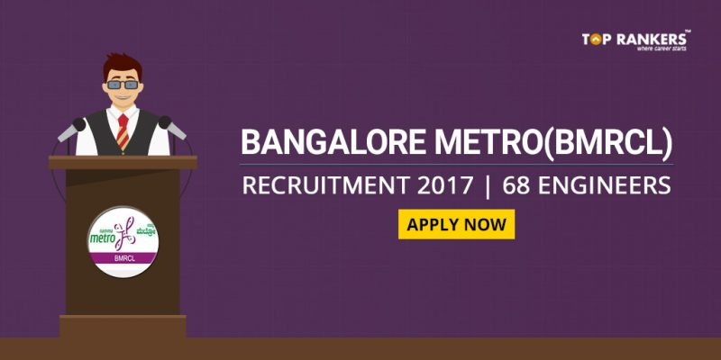 BMRCL Recruitment 2017 for 68 Engineers