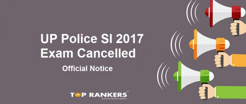 UP Police SI Exam 2017 Cancelled