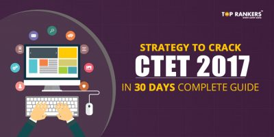 Strategy to Crack CTET 2017 in 30 days: Complete Guide