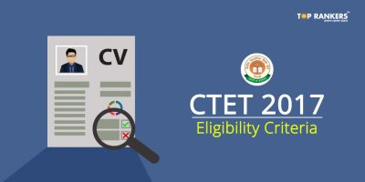 CTET 2017 Eligibility Criteria – Education, Age Limit