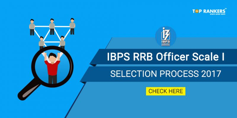 IBPS RRB Officer Scale I Selection Process 2017