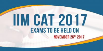 IIM CAT 2017 Exam Dates Announced, Exams to be held on November 26th 2017