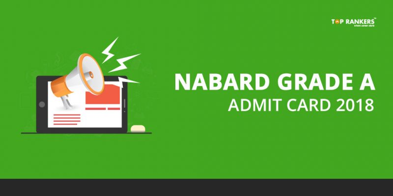 NABARD Admit Card 2018 for Grade A Released