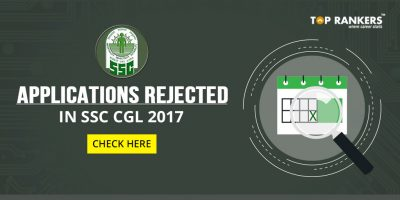How Many Applications Rejected in SSC CGL 2017 – Check Here