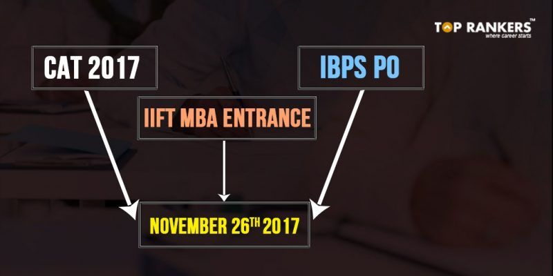 CAT-2017-Exam-Dates-clash-with-IBPS-PO-and-IIFT-MBA-Entrance--November-26-2017