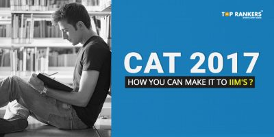 CAT 2017: How you can make it to IIM?