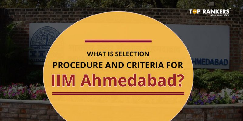 What-is-Selection-procedure-and-criteria-for-IIM-Ahmedabad