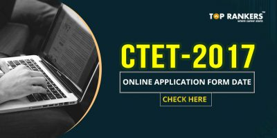 CTET 2017 Online Application Form Date – Check Here