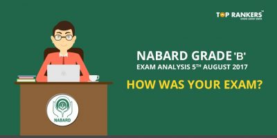 NABARD GRADE B EXAM ANALYSIS 6TH AUGUST 2017 – HOW WAS YOUR EXAM?