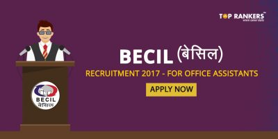 BECIL Recruitment 2017 for Office Assistants – Apply Now