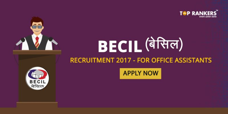 BECIL Recruitment 2017 for Office Assistants