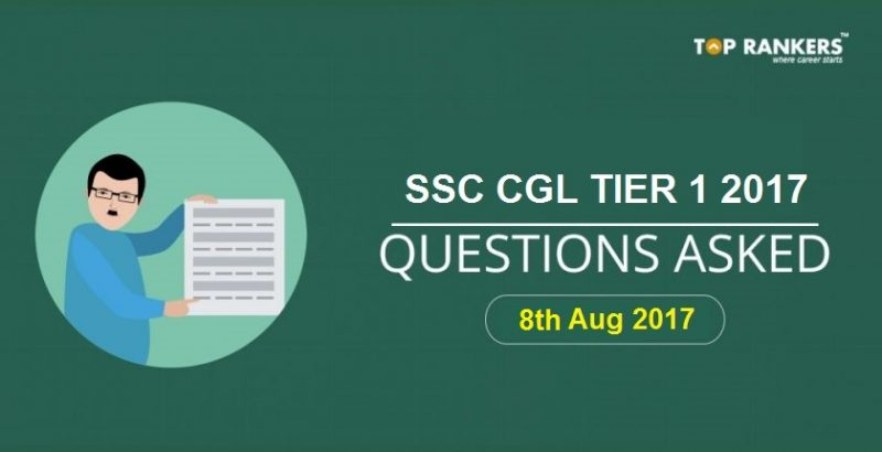 SSC CGL Questions Asked 8th August 2017 Tier I Exam (All Slots)