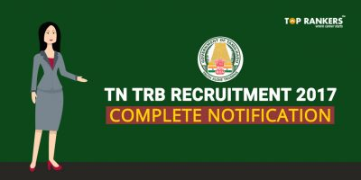 TN TRB recruitment 2017: Complete notification, 11th August is last Date for Application