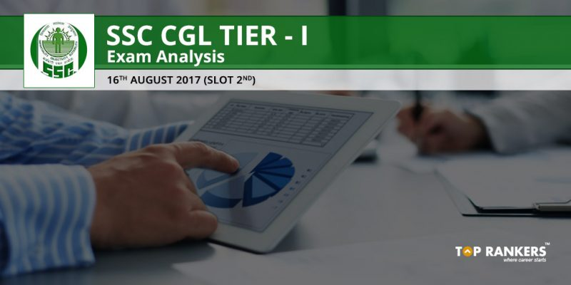 SSC CGL TIER 1 EXAM ANALYSIS 16TH AUGUST 2017 Slot 2